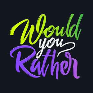 Would You Rather - Party Fun Hack